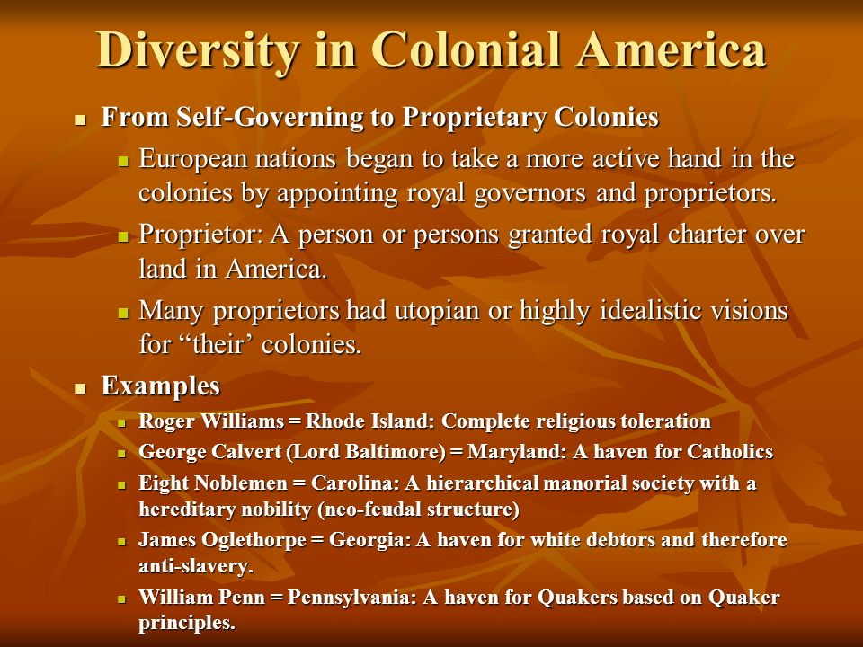 diversity in early america Diversity in early pennsylvania pennsylvania quickly became america's most diverse colony lenape indians lived near the delaware river dutch and swedish settlers had farmed and traded in the region since the 1620s during the 1680s, other european settlers arrived at penn's invitation some of them purchased slaves from africa or.
