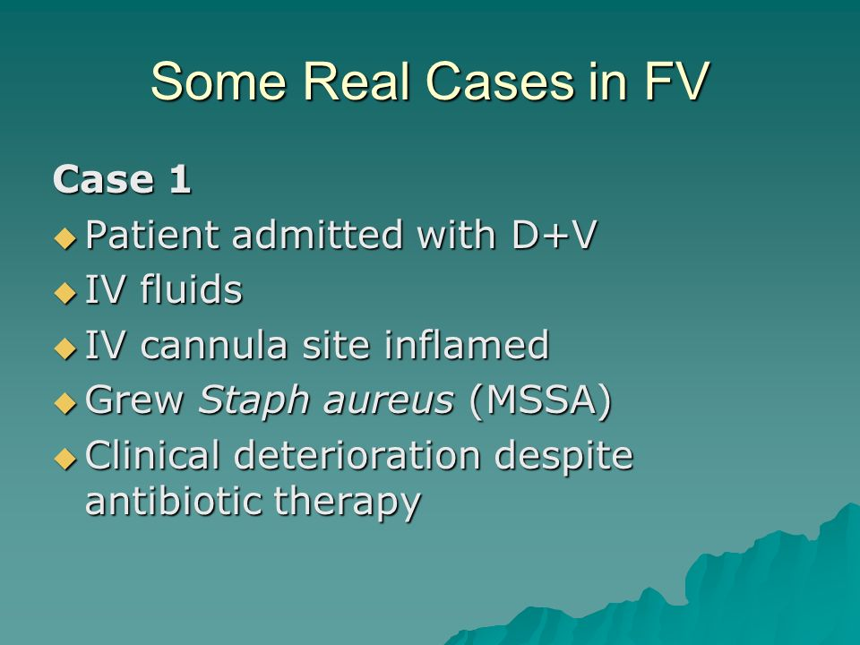 Some Real Cases in FV Case 1 Patient admitted with D+V IV fluids