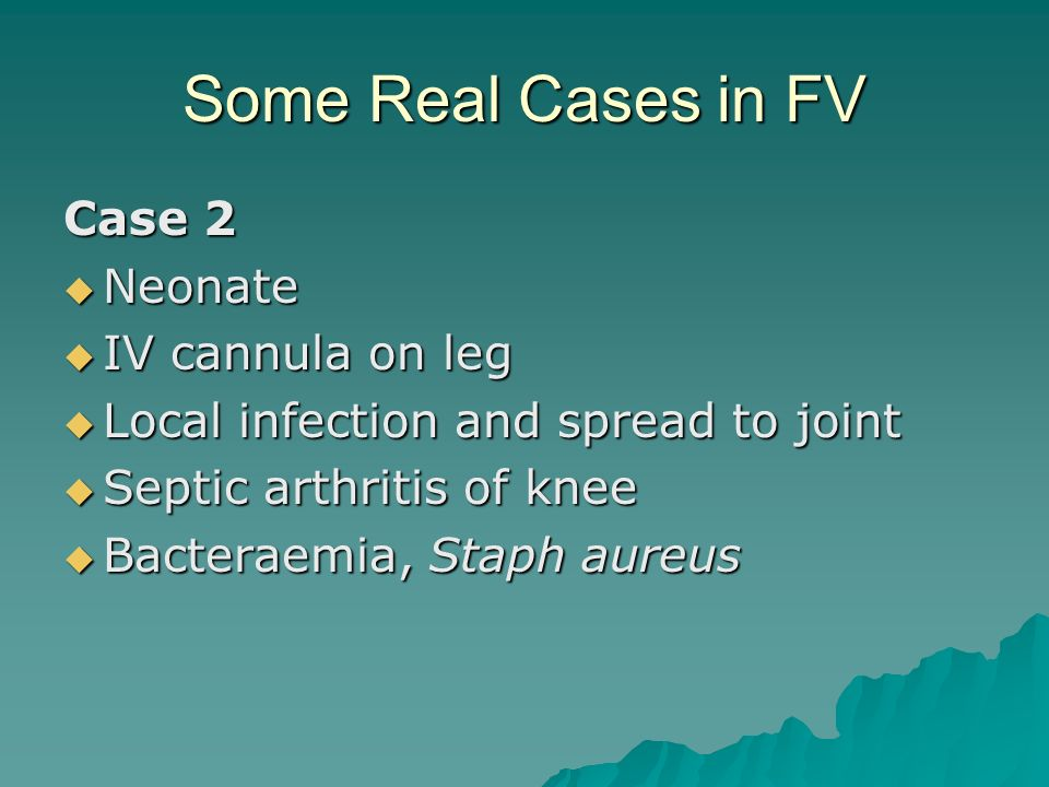 Some Real Cases in FV Case 2 Neonate IV cannula on leg