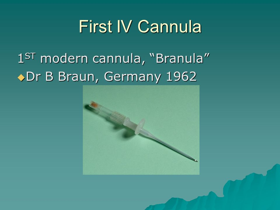 First IV Cannula 1ST modern cannula, Branula