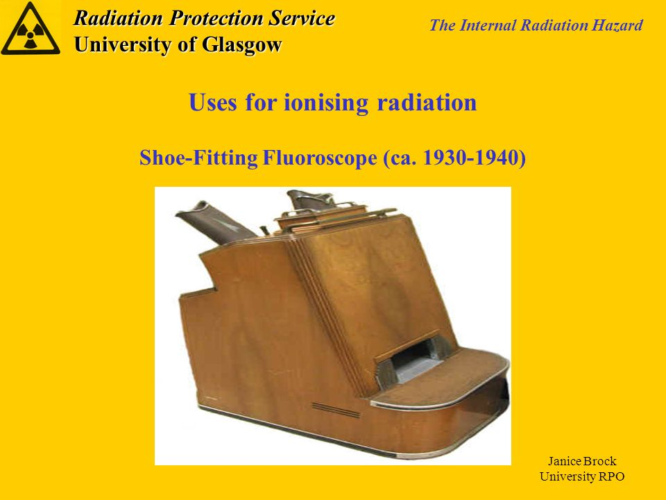 Uses for ionising radiation Shoe-Fitting Fluoroscope (ca )