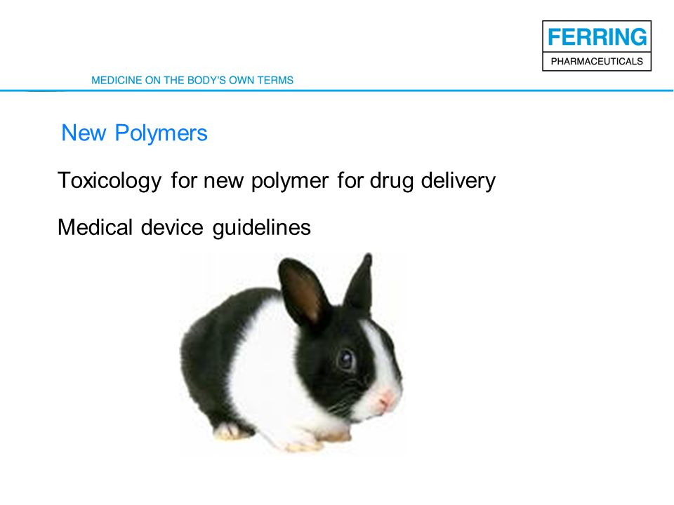 New Polymers Toxicology for new polymer for drug delivery Medical device guidelines