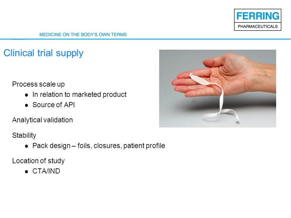 Clinical trial supply Process scale up In relation to marketed product