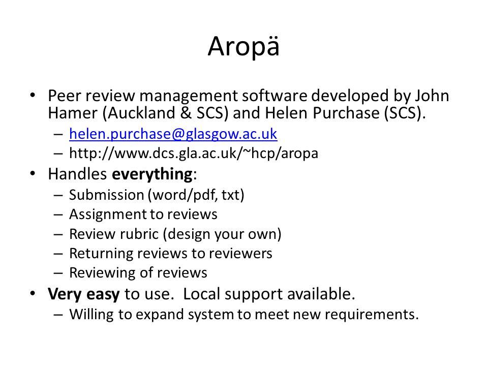 Aropä Peer review management software developed by John Hamer (Auckland & SCS) and Helen Purchase (SCS).