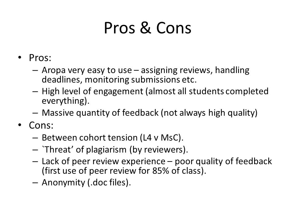 Pros & Cons Pros: Aropa very easy to use – assigning reviews, handling deadlines, monitoring submissions etc.