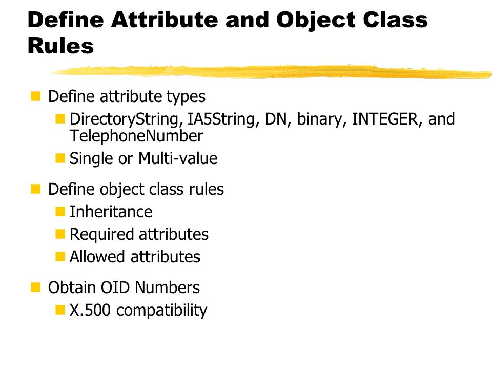 Define Attribute and Object Class Rules