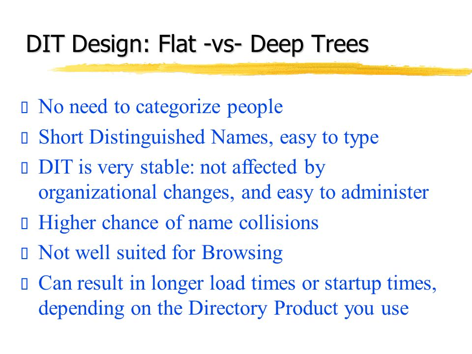 DIT Design: Flat -vs- Deep Trees