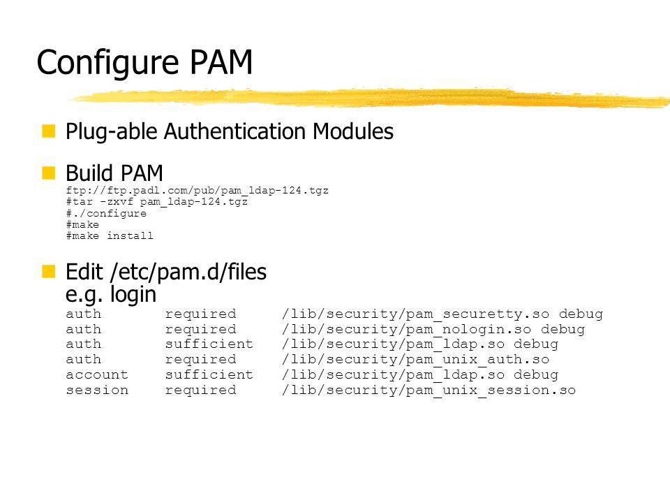 Configure PAM Plug-able Authentication Modules