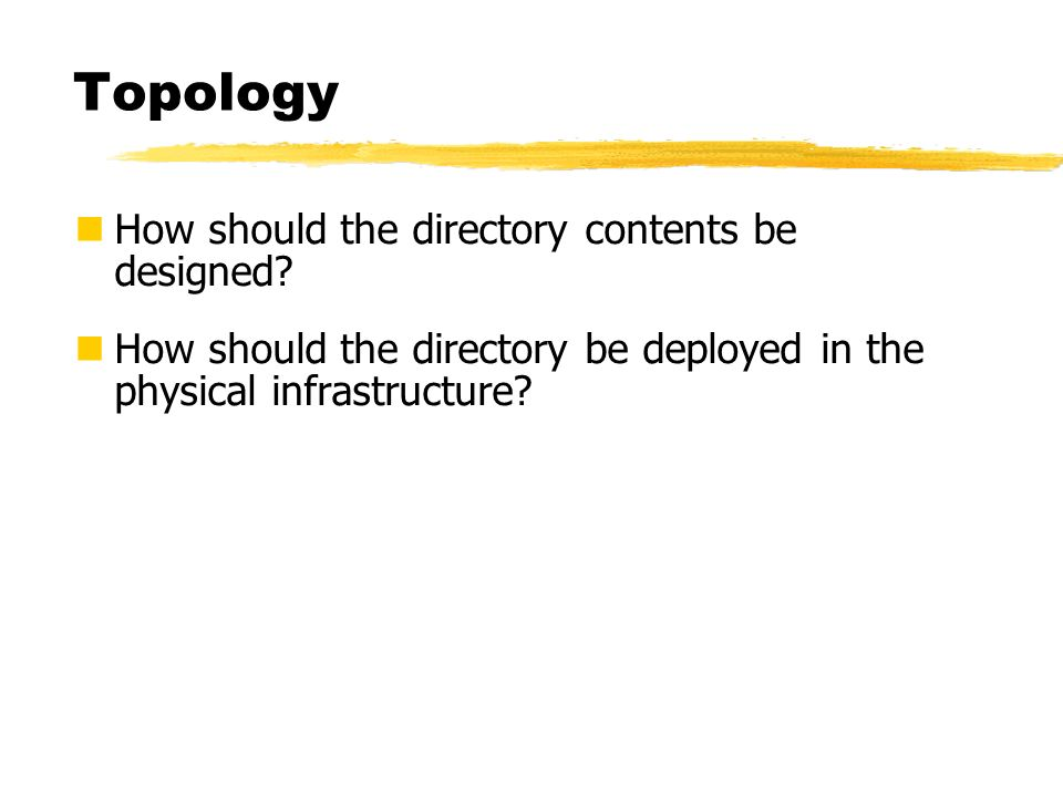 Topology How should the directory contents be designed