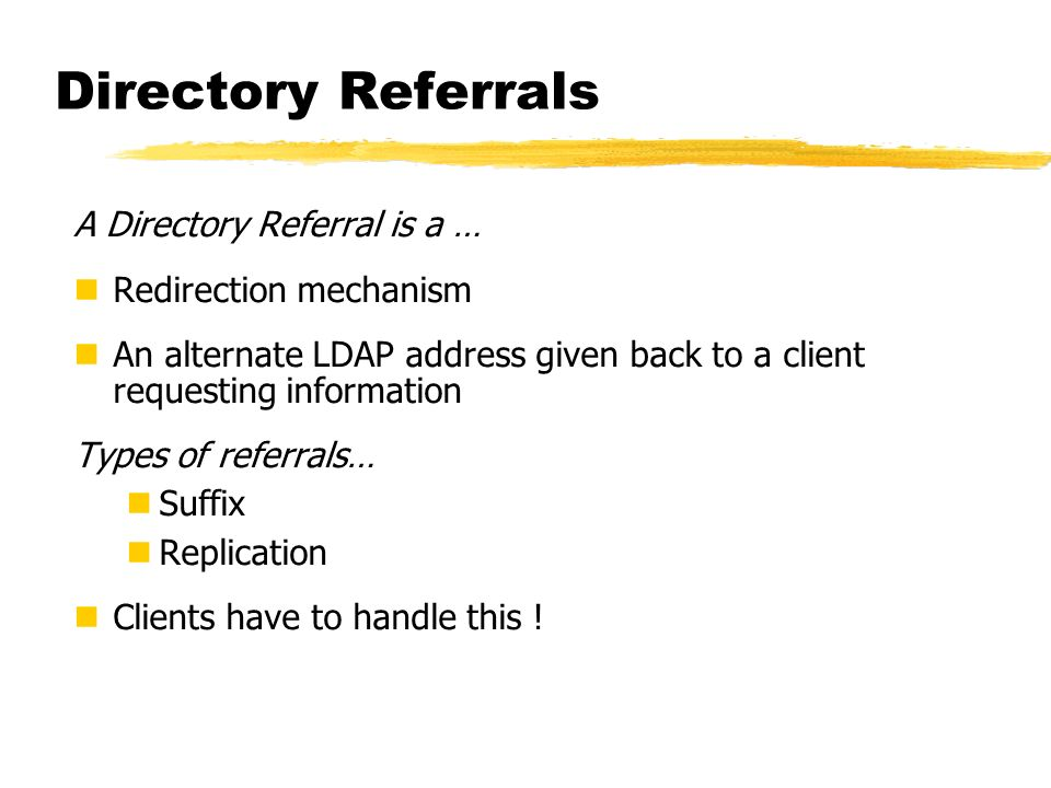 Directory Referrals A Directory Referral is a … Redirection mechanism