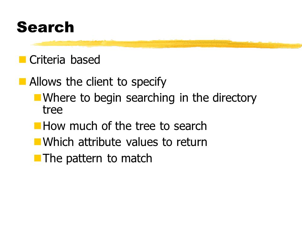 Search Criteria based Allows the client to specify