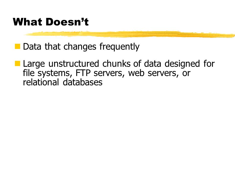 What Doesn't Data that changes frequently