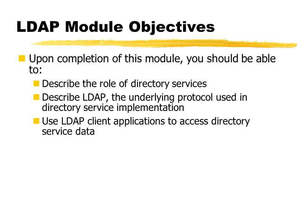 LDAP Module Objectives