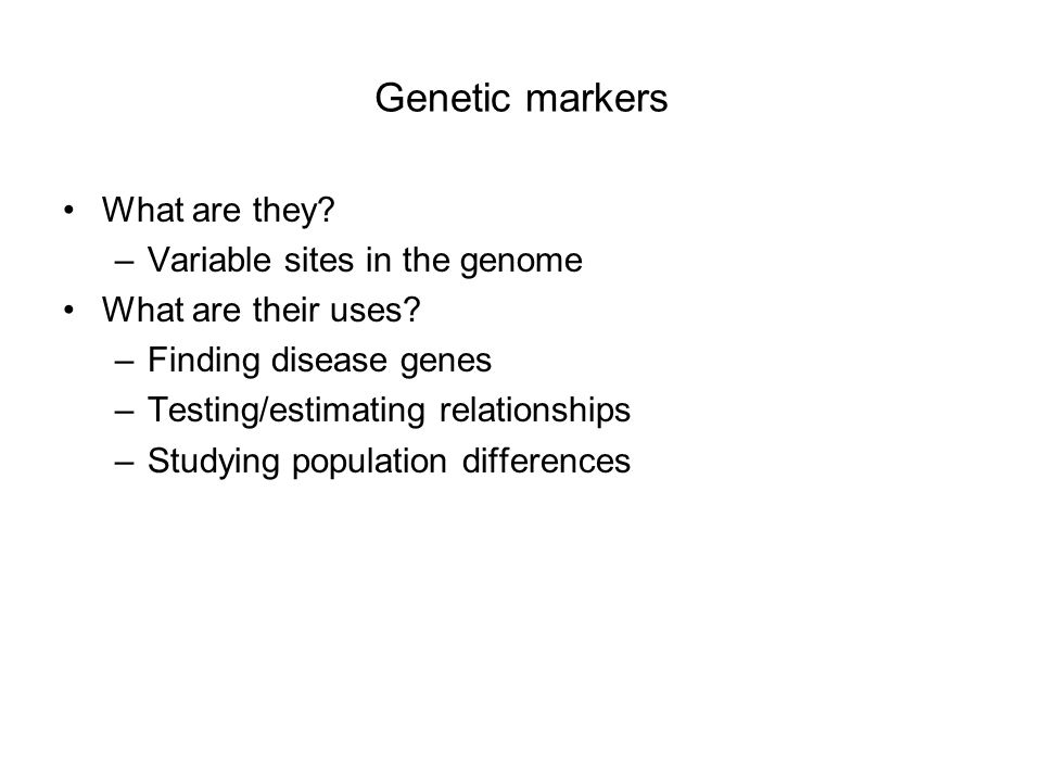Genetic markers What are they Variable sites in the genome