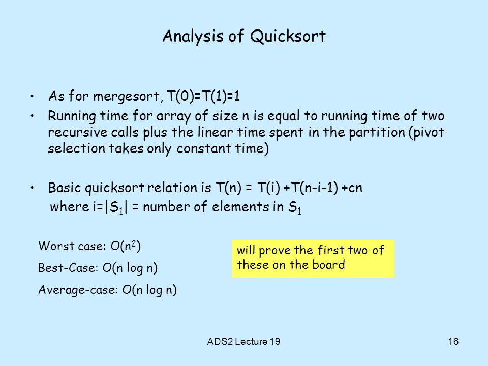 Analysis of Quicksort As for mergesort, T(0)=T(1)=1