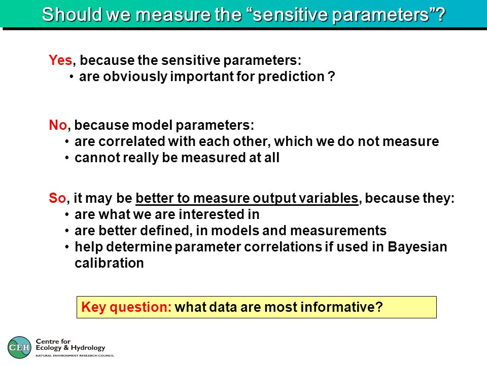 Should we measure the sensitive parameters
