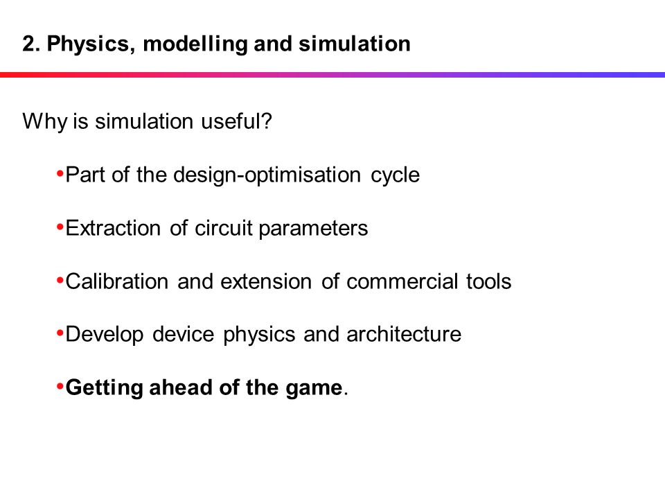 2. Physics, modelling and simulation