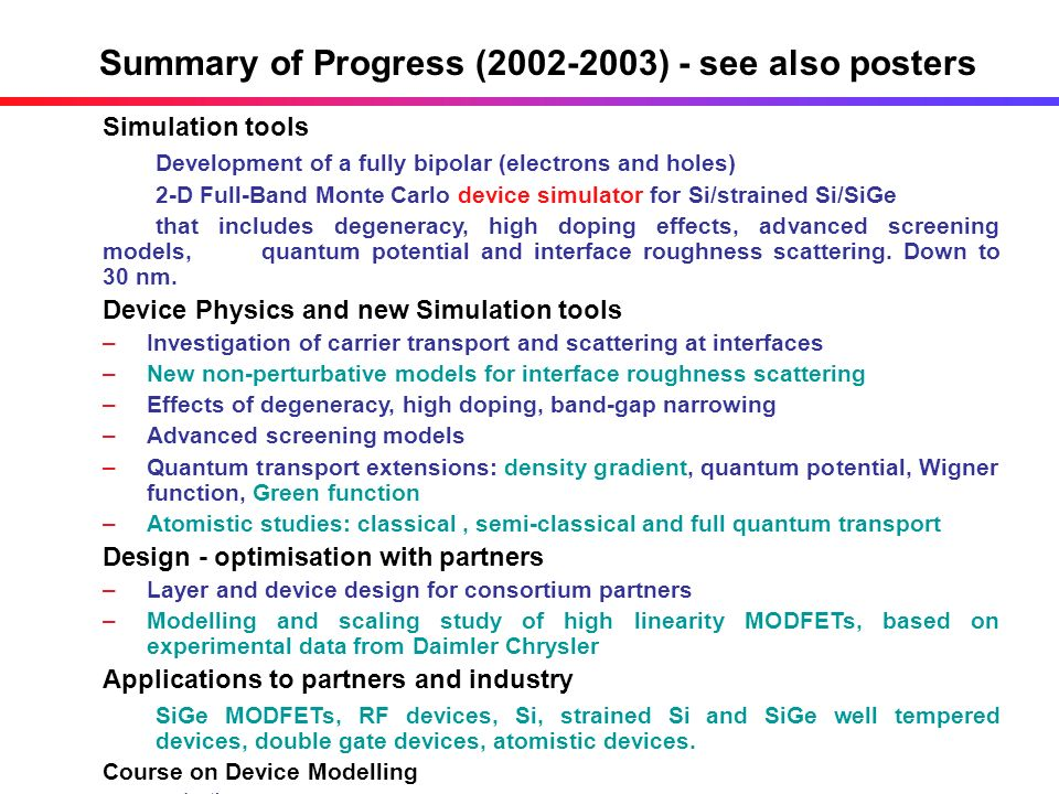 Summary of Progress ( ) - see also posters