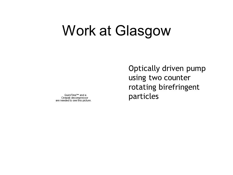 Work at Glasgow Optically driven pump using two counter