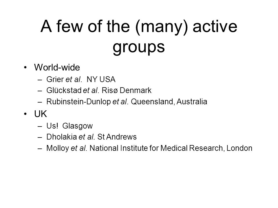 A few of the (many) active groups