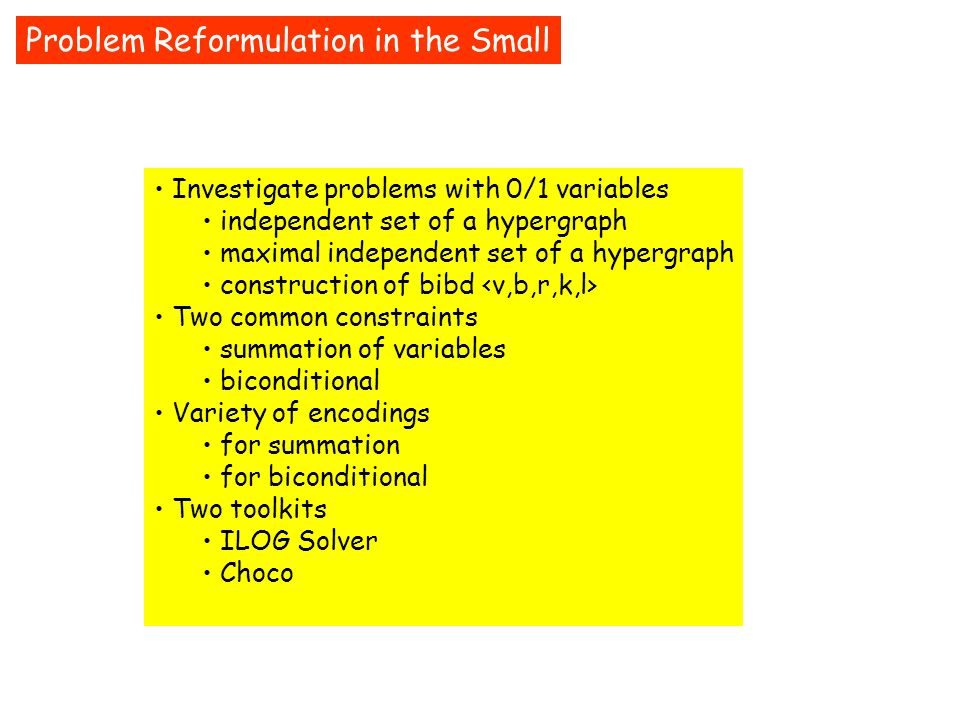 Problem Reformulation in the Small
