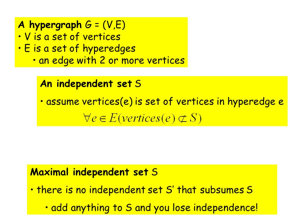 A hypergraph G = (V,E) V is a set of vertices. E is a set of hyperedges. an edge with 2 or more vertices.