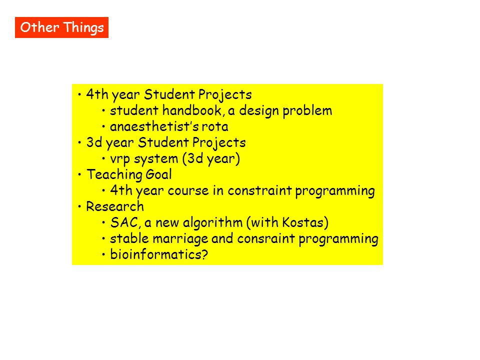 Other Things 4th year Student Projects. student handbook, a design problem. anaesthetist's rota. 3d year Student Projects.