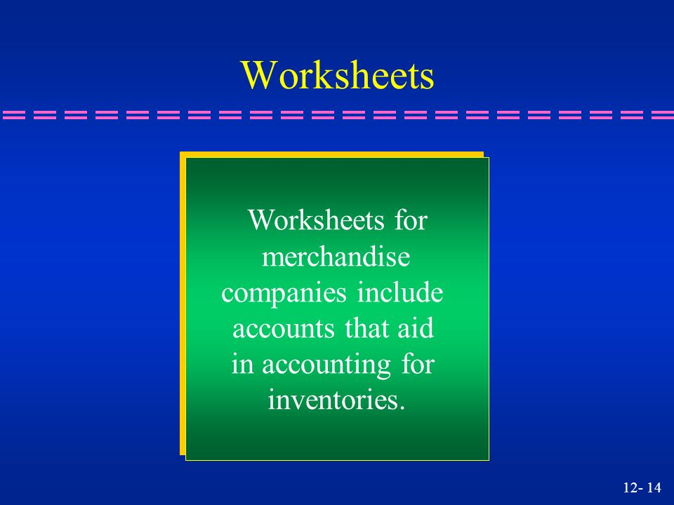 Preparing a Worksheet for a Merchandise Company - ppt download