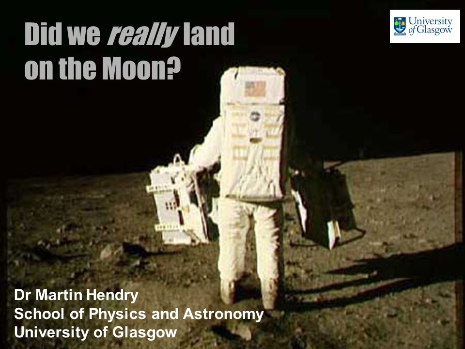 Did we really land on the Moon Dr Martin Hendry