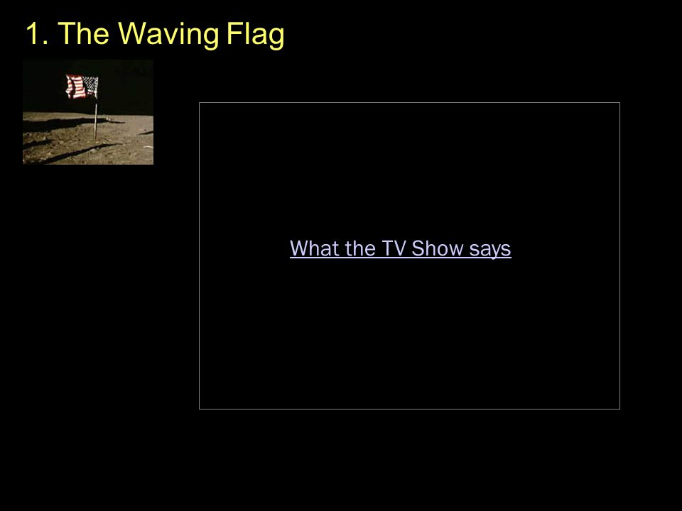 1. The Waving Flag What the TV Show says