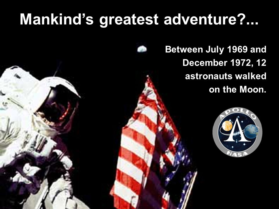 Mankind's greatest adventure ...