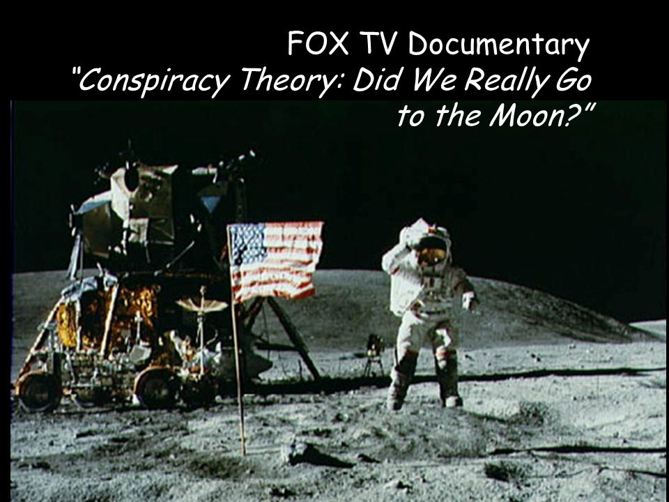 FOX TV Documentary Conspiracy Theory: Did We Really Go to the Moon
