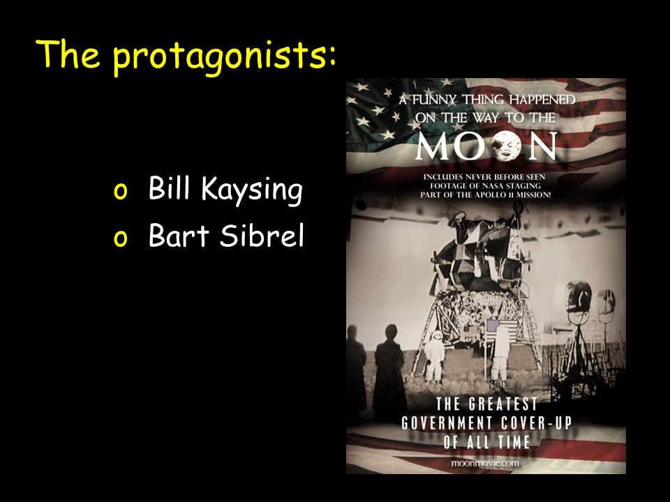 The protagonists: 'Hoax' theorists Bill Kaysing Bart Sibrel