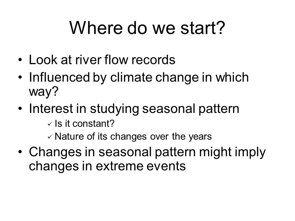 Where do we start Look at river flow records