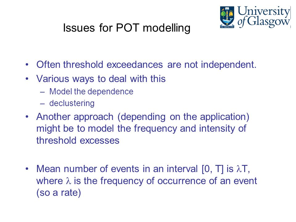 Issues for POT modelling