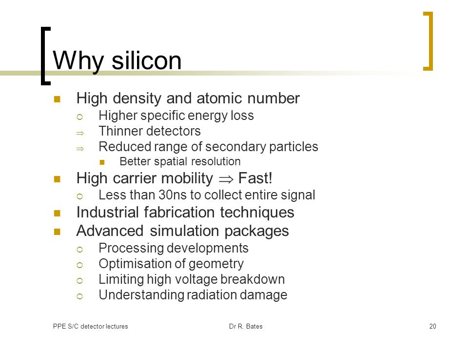 Why silicon High density and atomic number