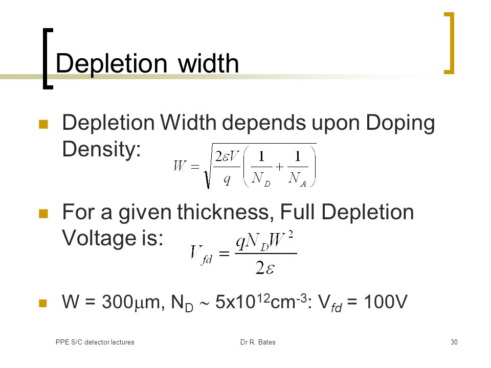 Depletion width Depletion Width depends upon Doping Density: