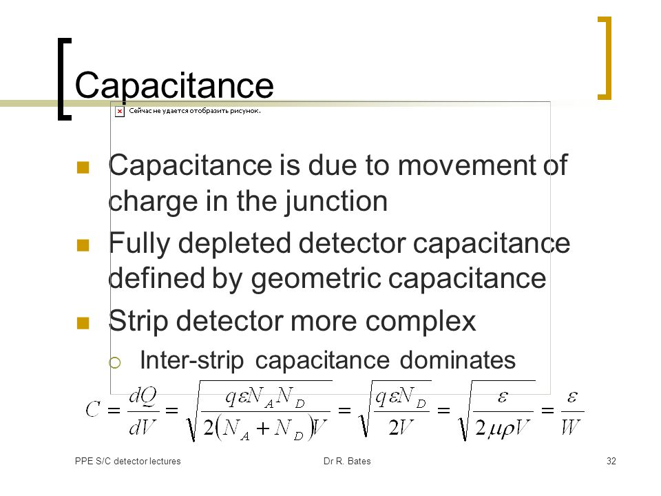 Capacitance Capacitance is due to movement of charge in the junction