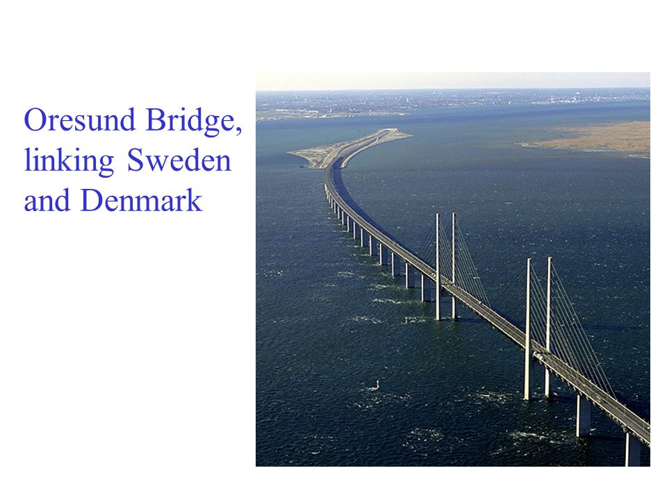 Oresund Bridge, linking Sweden and Denmark