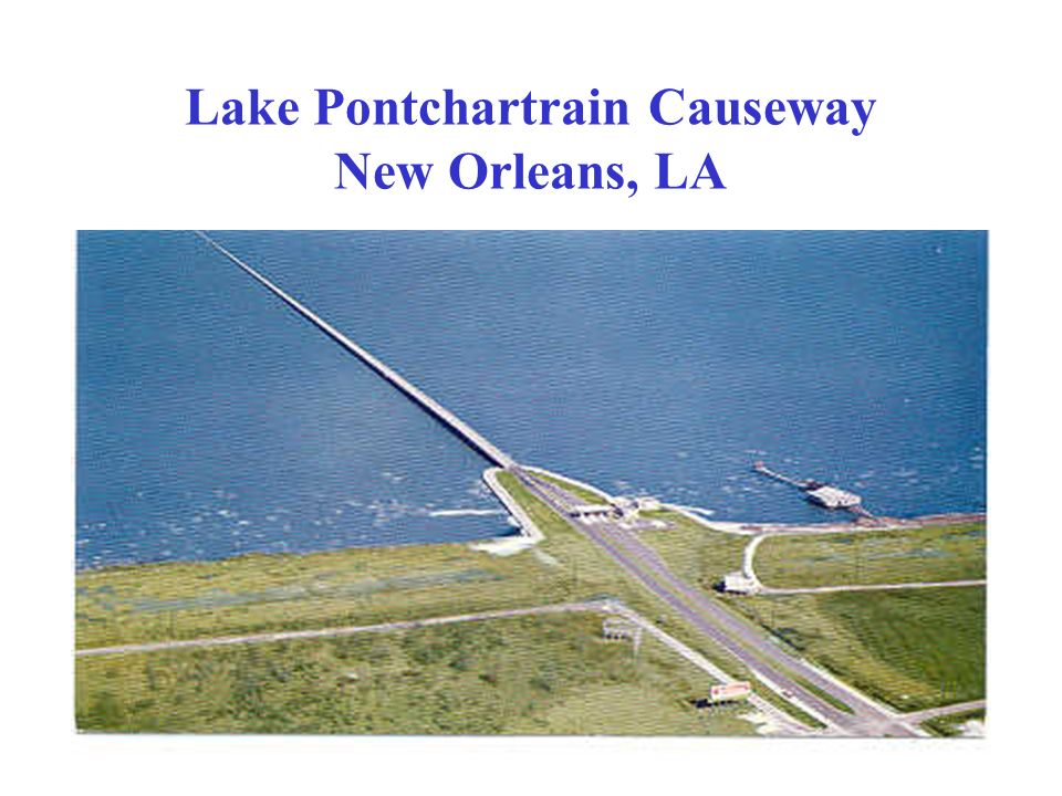 Lake Pontchartrain Causeway New Orleans, LA