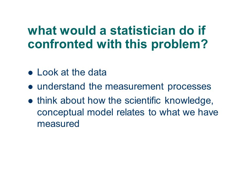 what would a statistician do if confronted with this problem