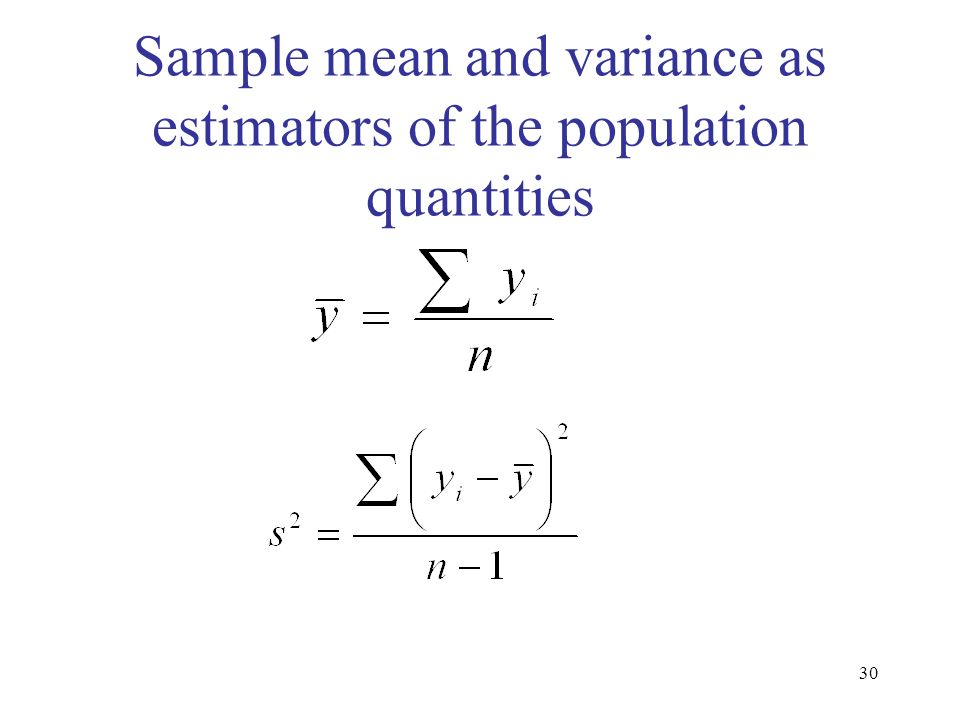 Sample mean and variance as estimators of the population quantities
