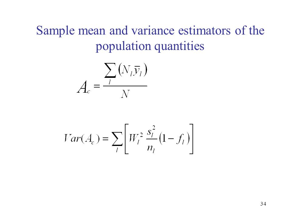 Sample mean and variance estimators of the population quantities