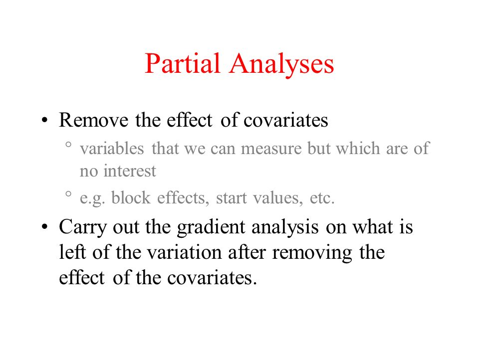 Partial Analyses Remove the effect of covariates
