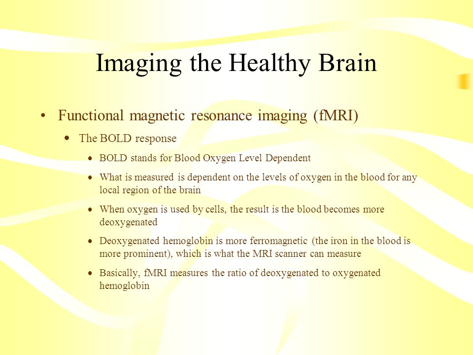 Imaging the Healthy Brain