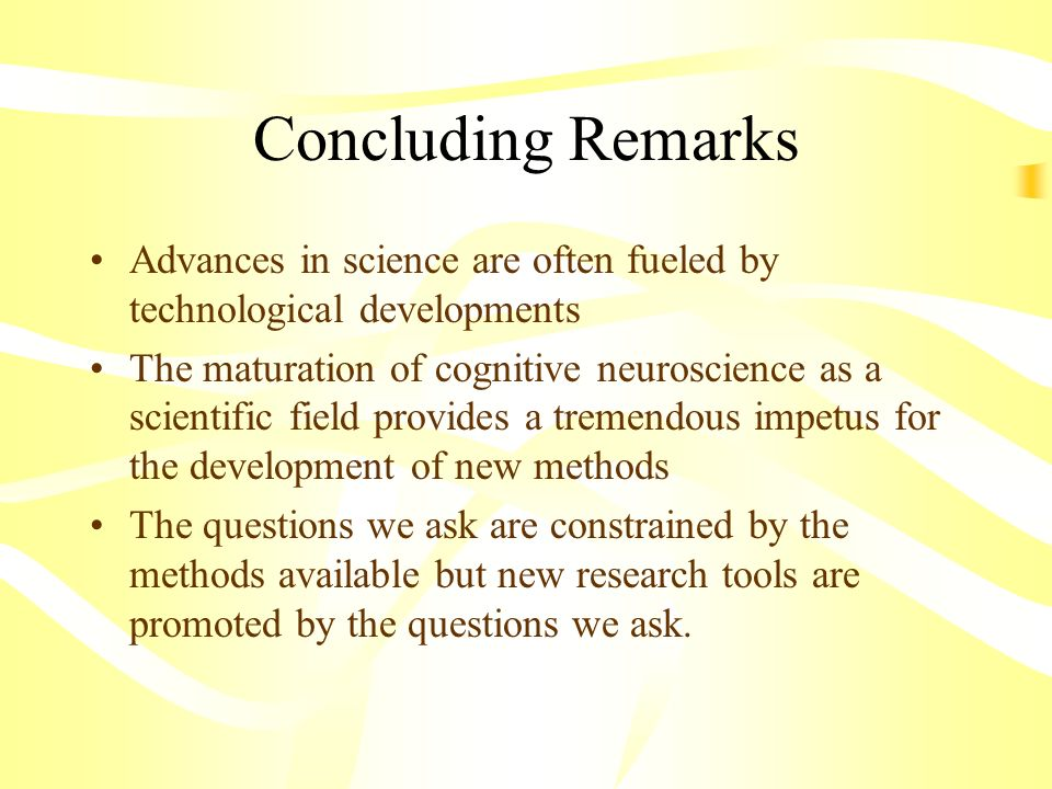 Concluding Remarks Advances in science are often fueled by technological developments.