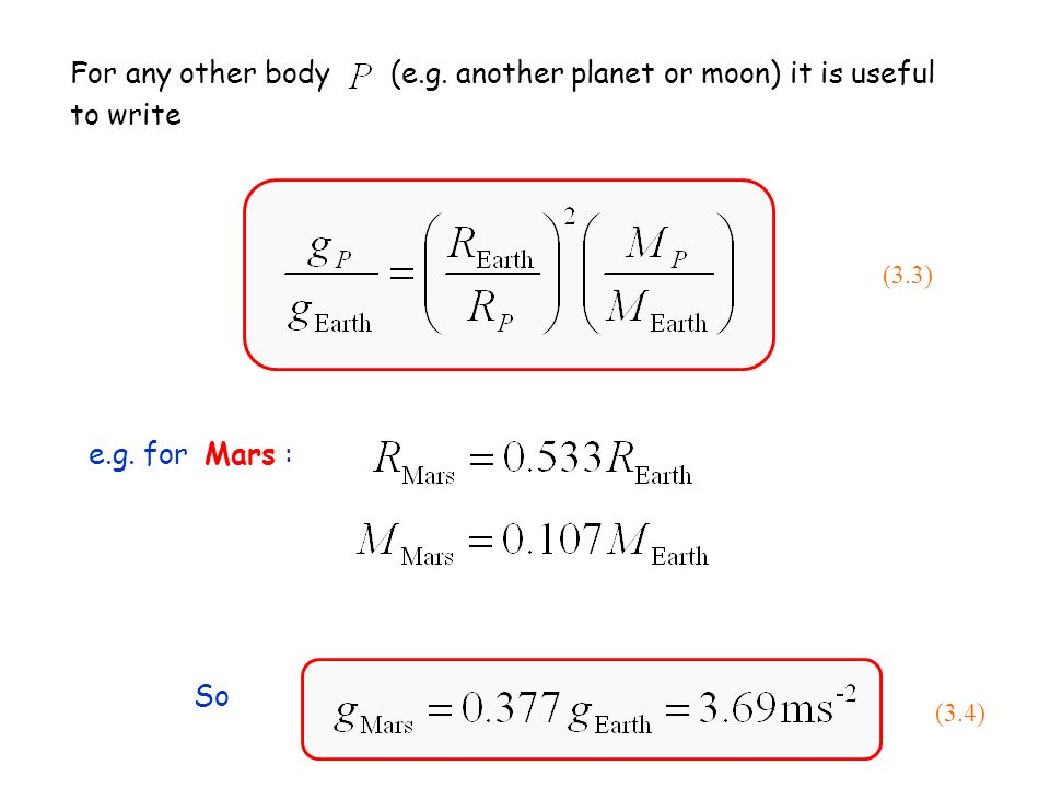 For any other body (e.g. another planet or moon) it is useful to write