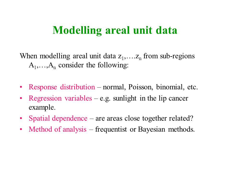 Modelling areal unit data