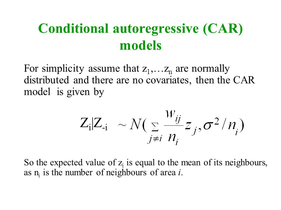Conditional autoregressive (CAR) models