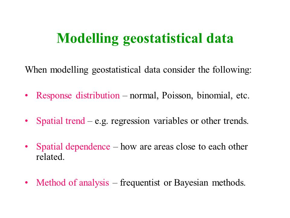 Modelling geostatistical data